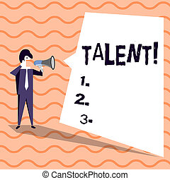 Word writing text Talent. Business concept for Natural abilities of showing showing specialized skills they possess Businessman Shouting on Megaphone and Blank White Uneven Shape Speech Bubble.