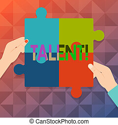 Word writing text Talent. Business concept for Natural abilities of showing showing specialized skills they possess Four Blank Multi Color Jigsaw Puzzle Tile Pieces Put Together by Human Hands.