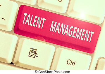 Word writing text Talent Management. Business concept for ...