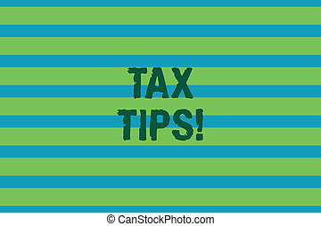 Word writing text Tax Tips. Business concept for compulsory contribution to state revenue levied by government Seamless horizontal lines background drawing lines. Simple wallpaper banner.