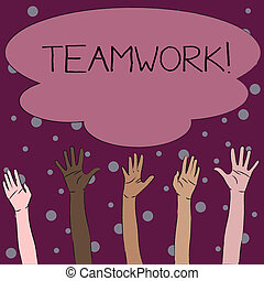 Word writing text Teamwork. Business concept for combined action of group especially when effective and efficient Multiracial Diversity Hands Raising Upward Reaching for Colorful Big Cloud.