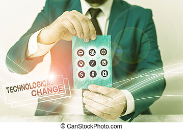 Word writing text Technological Change. Business concept for increase in the efficiency of a product or process.
