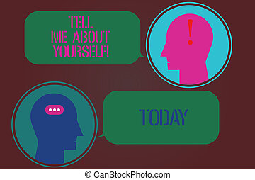 Word writing text Tell Me About Yourself. Business concept for Talk about your demonstratingal qualities and skills Messenger Room with Chat Heads Speech Bubbles Punctuations Mark icon.