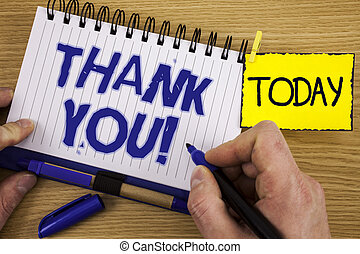 Word writing text Thank You Motivational Call. Business concept for Appreciation greeting Acknowledgment Gratitude written by Marker in Hand on Notebook on wooden background Today Pen next to it.
