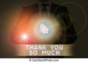 Word writing text Thank You So Much. Business concept for Expression of Gratitude Greetings of Appreciation.