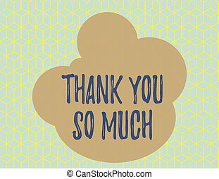 Word writing text Thank You So Much. Business concept for Expression of Gratitude Greetings of Appreciation Seamless Yellow Blocks Cubes Blue Background Perspective Depth Deepness.
