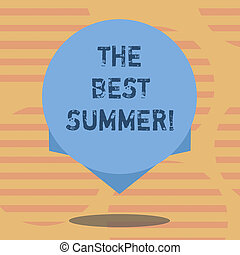 Word writing text The Best Summer. Business concept for Great sunny season of the year exciting vacation time Blank Color Circle Floating photo with Shadow and Design at the Edge.