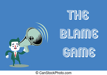 Word writing text The Blame Game. Business concept for A...