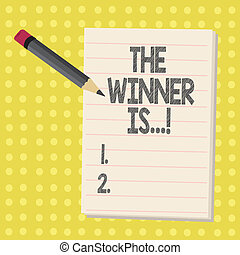 Word writing text The Winner Is . Business concept for Announcing who won a contest Victory on a competition.