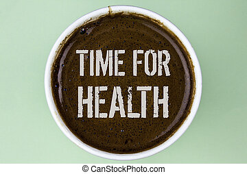Word writing text Time For Health. Business concept for Lifestyle change health awareness wellness nutrition care  written on Coffee in a Cup on the plain background.