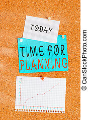 Word writing text Time For Planning. Business concept for exercising conscious control spent on specific activities Corkboard color size paper pin thumbtack tack sheet billboard notice board.