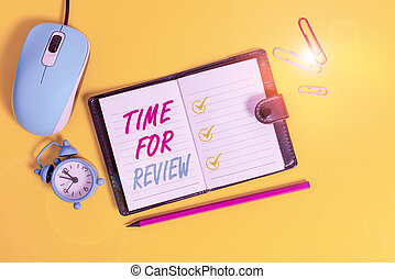Word writing text Time For Review. Business concept for Evaluation Feedback Moment Perforanalysisce Rate Assess Locked diary sheets clips marker mouse alarm clock colored background.