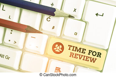 Word writing text Time For Review. Business concept for ...