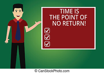 Word writing text Time Is The Point Of No Return. Business concept for Do not stop what you are doing Motivation Man with Tie Standing Talking Presenting Blank Color Square Board photo.
