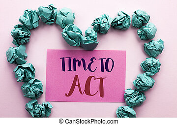 Word writing text Time To Act. Business concept for Action Moment Strategy Deadline Perform Start Effort Acting written on Pink Sticky Note Paper on the plain background Heart.
