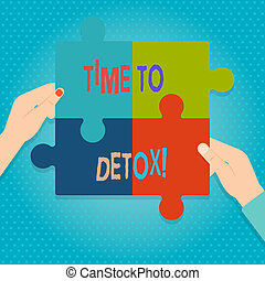 Word writing text Time To Detox. Business concept for when you purify your body of toxins or stop consuming drug Four Blank Multi Color Jigsaw Puzzle Tile Pieces Put Together by Human Hands.