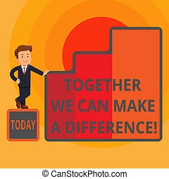 Word writing text Together We Can Make A Difference. Business concept for be very important some way in like team or group Happy Businessman Presenting Growth and Success in Rising Bar Graph Columns.