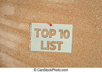 Word writing text Top 10 List. Business concept for the ten most important or successful items in a particular list Corkboard color size paper pin thumbtack tack sheet billboard notice board.