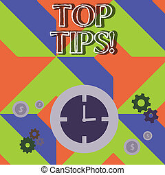 Word writing text Top Tips. Business concept for small but particularly useful efficient piece of practical advice Time Management Icons of Clock, Cog Wheel Gears and Dollar Currency Sign.