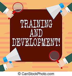 Word writing text Training And Development. Business concept for constant organizational improvement process Hu analysis Hands Each Holding Magnifying Glass and Megaphone on 4 Corners.