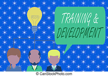 Word writing text Training And Development. Business concept for learn specific knowledge to improve perforanalysisce Group three executive persons sharing idea icon. Startup team meeting.