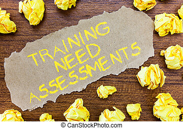 Word writing text Training Need Assessments. Business concept for determine the exercise required to fill the Gap