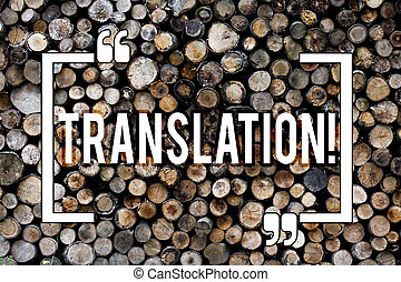Word writing text Translation. Business concept for Transform words or texts to another language Wooden background vintage wood wild message ideas intentions thoughts.