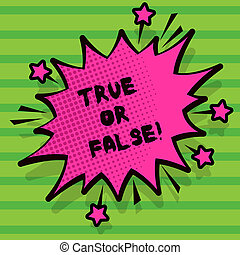 Word writing text True Or False. Business concept for Decide between a fact or telling a lie Doubt confusion.