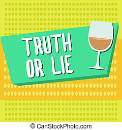 Word writing text Truth Or Lie. Business concept for Decision between being honest dishonest Choice Doubt Decide