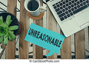 Word writing text Unreasonable. Business photo showcasing not conformable to reason or exceeding the bounds of reason Paper accesories with digital smartphone arranged on different background