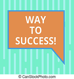 Word writing text Way To Success. Business concept for On the right path to be successful achieving goals dreams Blank Rectangular Color Speech Bubble with Border photo Right Hand.