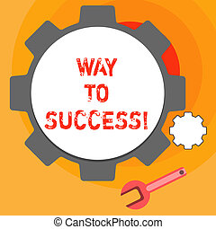 Word writing text Way To Success. Business concept for On the right path to be successful achieving goals dreams.