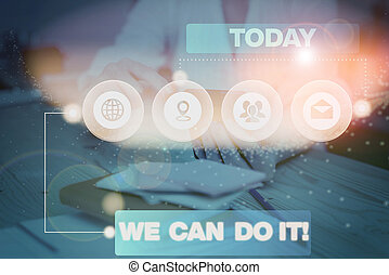 Word writing text We Can Do It. Business concept for see...