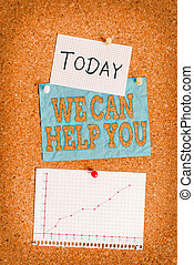Word writing text We Can Help You. Business concept for offering good assistance to customers or friends Corkboard color size paper pin thumbtack tack sheet billboard notice board.