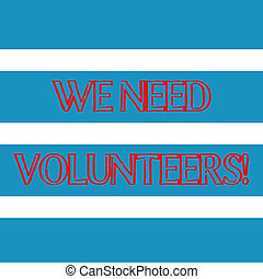 Word writing text We Need Volunteers. Business concept for someone who does work without being paid for it Wide Horizontal Stripe Seamless Pattern of Blue and White Color Alternate.