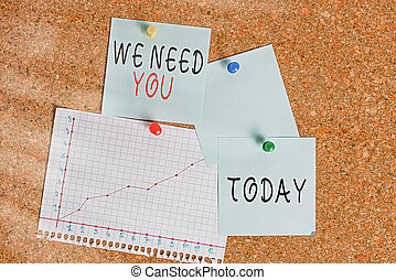 Word writing text We Need You. Business concept for asking someone to work together for certain job or target Corkboard color size paper pin thumbtack tack sheet billboard notice board.