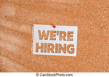 Word writing text We Re Hiring. Business concept for process of reviewing applications and finding candidates Corkboard color size paper pin thumbtack tack sheet billboard notice board.