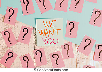 Word writing text We Want You. Business concept for Company wants to hire Vacancy Looking for talents Job employment Scribbled and crumbling papers with thick cardboard above wooden table.