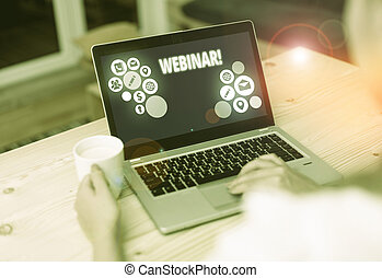 Word writing text Webinar. Business concept for seminar or other presentation types that takes place on Internet.