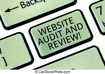 Word writing text Website Audit And Review. Business concept for Evaluation of web pages Feedback revision Keyboard key Intention to create computer message, pressing keypad idea.