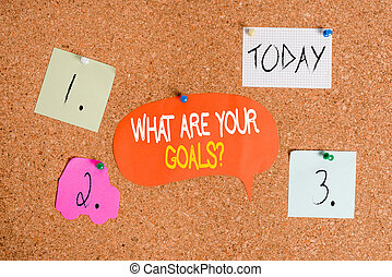 Word writing text What Are Your Goals Question. Business concept for ask the Desired End Results to know the plans Corkboard color size paper pin thumbtack tack sheet billboard notice board.