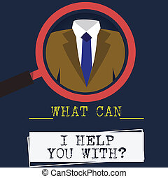 Word writing text What Can I Help You With. Business concept for Offering assistance Experts advice support ideas Magnifying Glass photo Enlarging Inspecting a Tuxedo and Label Tag Below.