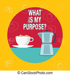 Word writing text What Is My Purposequestion. Business concept for Direction Importance Discernment Reflection.