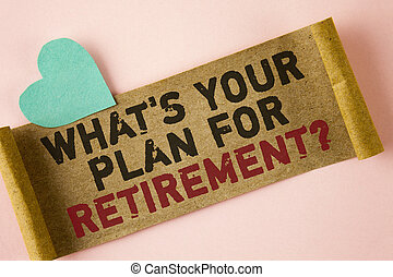 Word writing text What IS Your Plan For Retirement Question. Business concept for Thought any plans when you grow old written on Folded Cardboard paper piece on plain background Heart next to it.