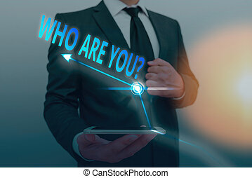 Word writing text Who Are You Question. Business concept for...