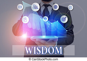 Word writing text Wisdom. Business concept for quality having experience knowledge and good judgement something.