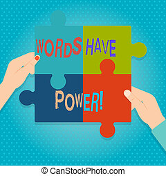 Word writing text Words Have Power. Business concept for as they has ability to help heal hurt or harm someone Four Blank Multi Color Jigsaw Puzzle Tile Pieces Put Together by Human Hands.