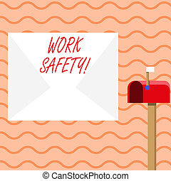 Word writing text Work Safety. Business concept for policies and procedures in place to ensure health of employees Blank Big White Envelope and Open Red Mailbox with Small Flag Up Signalling.