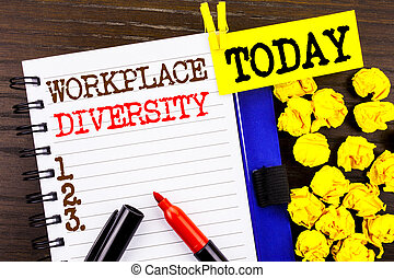 Word, writing, text  Workplace Diversity. Business concept for Corporate Culture Global Concept For Disability written on notebook book paper on the wooden background Today
