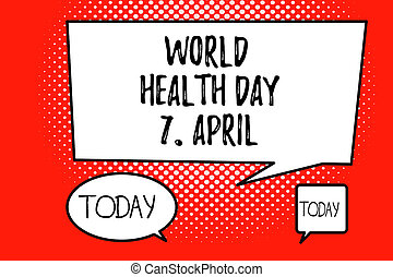 Word writing text World Health Day 7 April. Business concept for Global day of awareness to different health topics